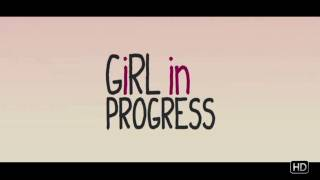 Girl in Progress - Trailer