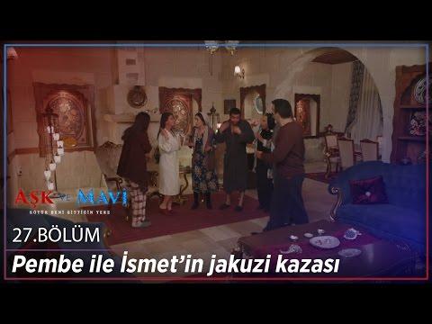 Video Aşk ve Mavi 27.Bölüm - Pembe ile İsmet'in jakuzi kazası download in MP3, 3GP, MP4, WEBM, AVI, FLV January 2017