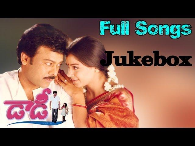 daddy telugu movie full songs jukebox chiranjeevi simran