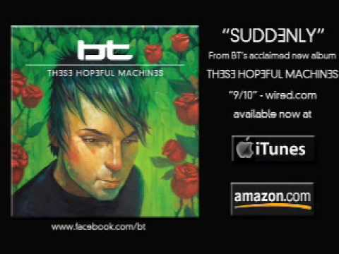BT - Suddenly (Radio Edit) [AUDIO]