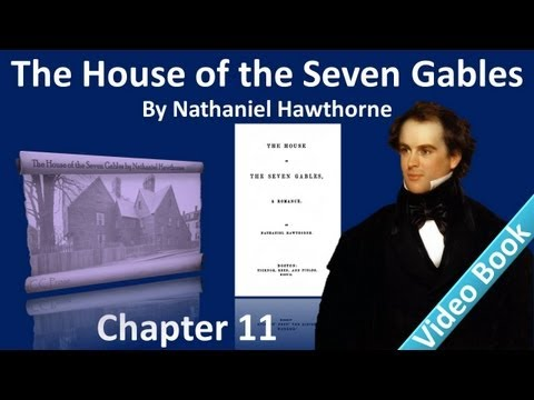 Video Chapter 11 - The House of the Seven Gables by Nathaniel Hawthorne - The Arched Window download in MP3, 3GP, MP4, WEBM, AVI, FLV January 2017