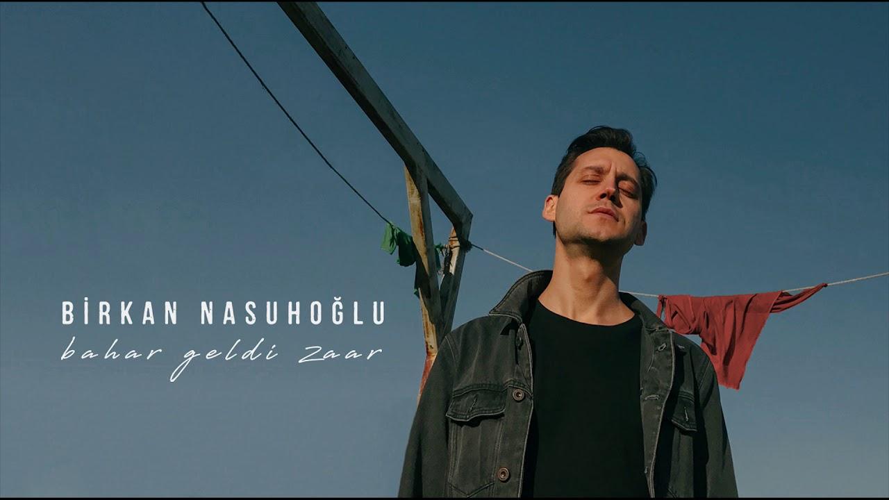 Birkan Nasuhoğlu – Bahar Geldi Zaar Sözleri