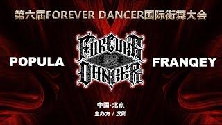 Popula vs Franqey – FOREVER DANCER vol.6 Best8