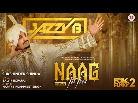 Naag The Third - Official Music Video | Jazzy B | Sukshinder Shinda | Naag 3