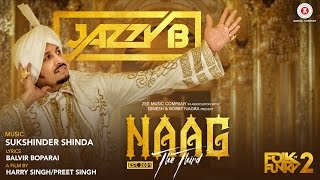 Naag The Third  Official Music Video  Jazzy B  Sukshinder Shinda  Naag 3
