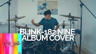 NINE - blink-182 - Album Drum Cover