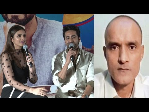 Parineeti Chopra & Ayushmann Khurrana Reacts To Kulbhushan Jadhav Controversy