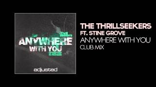 Get your copy on Beatport here: http://www.beatport.com/release/anywhere-with-you/1038725 Signed CDs are available from http://www.thethrillseekers.co.uk.