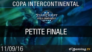 Petite Finale - WCS Copa Intercontinental 2016 - Playoffs Ro4