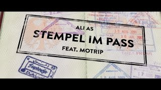 Ali As feat. MoTrip – Stempel im Pass (prod. DAVID x ELI) // 4K