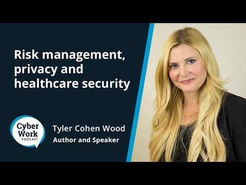 Cybersecurity careers: Risk management, privacy and healthcare security | Cyber Work Podcast