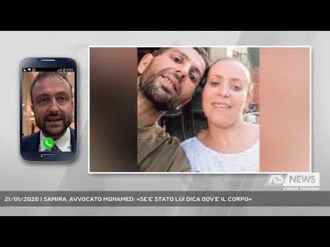 21/01/2020 | SAMIRA, AVVOCATO MOHAMED: «SE E' STATO LUI DICA DOV'E' IL CORPO»