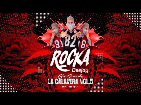 Set La Calavera Vol.5 - Dj Rocka (Set Guaracha)