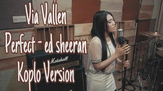 Video Via Vallen - Perfect  ( cover ) Koplo Version MP3, 3GP, MP4, WEBM, AVI, FLV Maret 2018