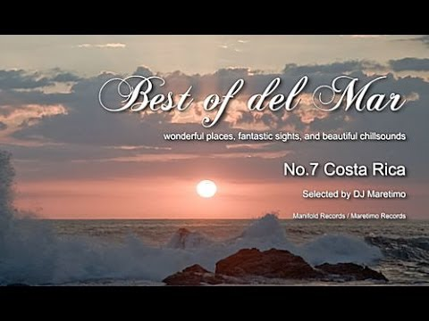 Best Of Del Mar – No.7 Costa Rica, Selected by DJ Maretimo, HD, 2014, Chillout Music