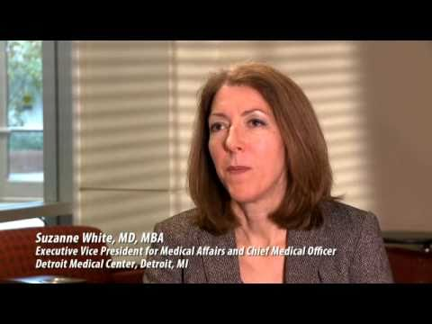 Suzanne White, MD, MBA - Executive VPMA and CMO, Detroit Medical Center