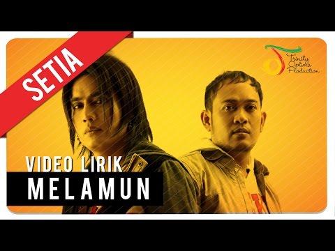 SETIA - MELAMUN | Video Lirik