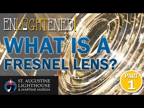 Enlightened: What is a Fresnel Lens? (Ep1P1)