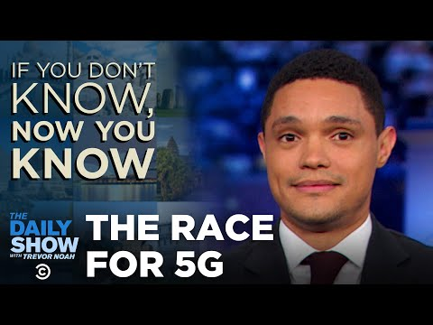 If You Don t Know Now You Know 5G  The Daily Show