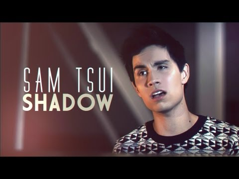 "Sam Tsui – ""Shadow"" – Official Music Video"