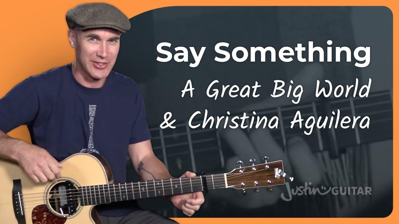 A Great Big World – Say Something Guitar Lesson Tutorial – JustinGuitar Christina Aguilera
