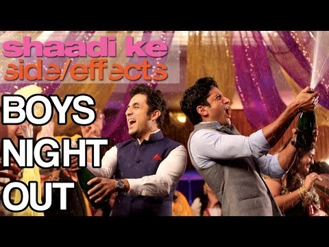 Shaadi Ke Side Effects - Boys Night Out