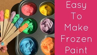 Easy To Make Frozen Paint For Toddlers and Preschool