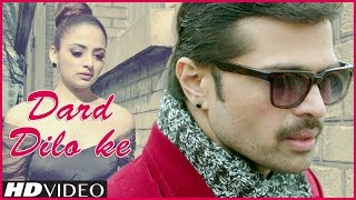 Dard Dilo Ke - Song Video - The Xpose