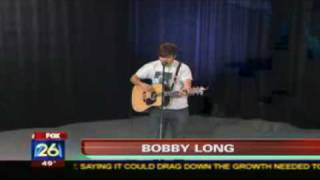 Bobby Long @ My Fox Houston - I'll give her love (22.03.2010)