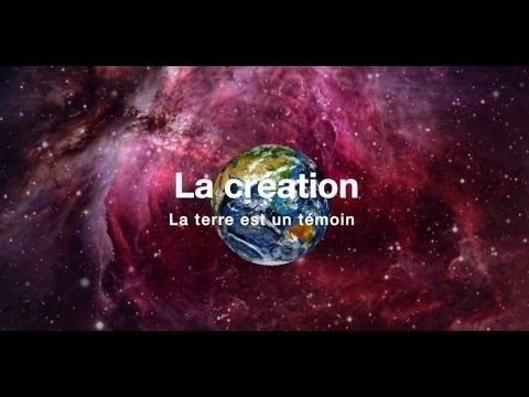 La Création - La Terre est un témoin - en Français