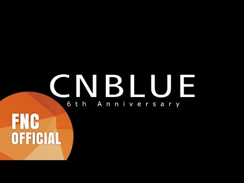 CNBLUE 6th Anniversary Special Message