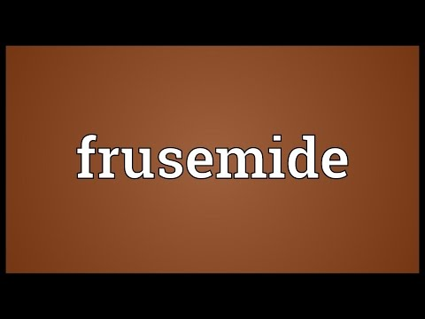 Frusemide Meaning