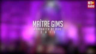 """""""Est-ce que tu m'aimes"""" de Maître Gims en live au Marrakech du Rire 2015 sur HIT RADIO"""