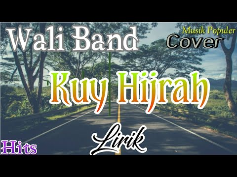 Wali Band (Cover) / Kuy Hijrah, Lirik, song. Best.