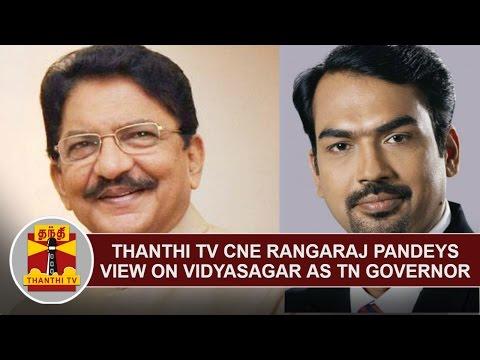 Thanthi-TV-Chief-News-Editor-Rangaraj-Pandeys-View-on-Vidyasagar-as-TN-Governor
