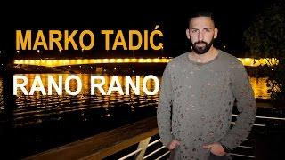 MARKO TADIC - Rano Rano videoklipp