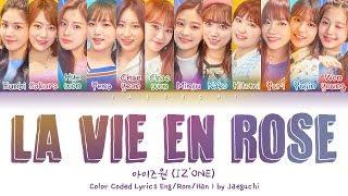 Video IZ*ONE (아이즈원) - La Vie en Rose (라비앙로즈) LYRICS 가사 (Color Coded Eng/Rom/Han) MP3, 3GP, MP4, WEBM, AVI, FLV November 2018