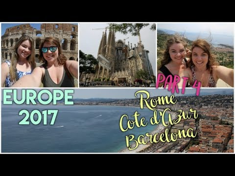 Europe 2017 Travel Diary #4: Rome, Côte d'Azur, Barcelona