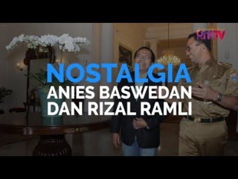 Nostalgia Anies Baswedan Dan Rizal Ramli