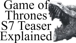 "What does the new Game of Thrones Season 7 ""Sigils"" teaser tell us about the future and past of GOT? Alt Shift ZZZ: ..."