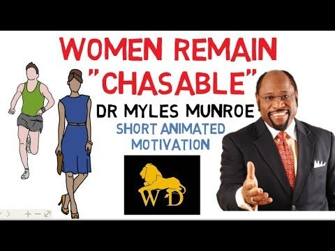 WOMEN REMAIN CHASABLE by Dr Myles Munroe (Must Watch for All Women)