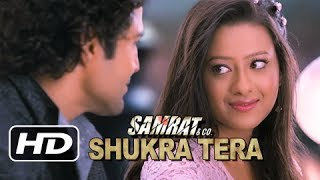 Shukra Tera - Full Song - Samrat & Co.