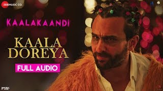 Video Kaala Doreya - Full Audio | Kaalakaandi | Saif Ali Khan | Neha Bhasin | Sameer Uddin MP3, 3GP, MP4, WEBM, AVI, FLV Desember 2018