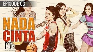 Video Nada Cinta - Episode 03 MP3, 3GP, MP4, WEBM, AVI, FLV Juni 2018