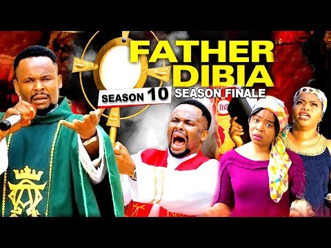 FATHER DIBIA SEASON 10 (Season Finale) | 2019 NOLLYWOOD MOVIES