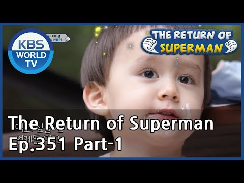 The Return of Superman [Ep.351- Part.1 / ENG / 2020.10.18]