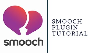 Smooch Chat Plugin Tutorial