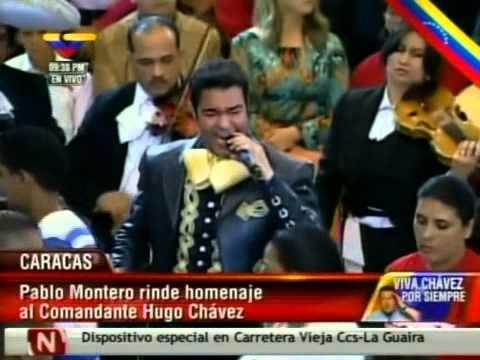 El cantante mexicano Pablo Montero le dedica varias rancheras al Comandante Chávez