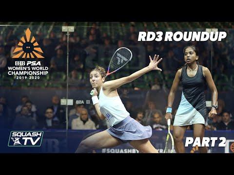 Squash: CIB PSA Women's World Champs 2019/20 - Rd 3 Roundup [Pt.2]