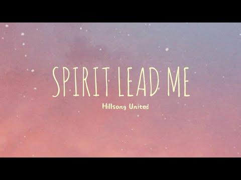 Spirit Lead Me - Hillsong United (Lyrics)
